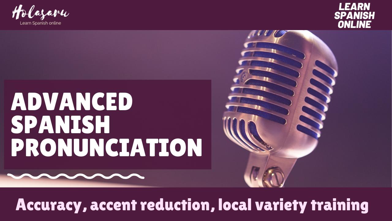 Advanced Spanish Pronunciation