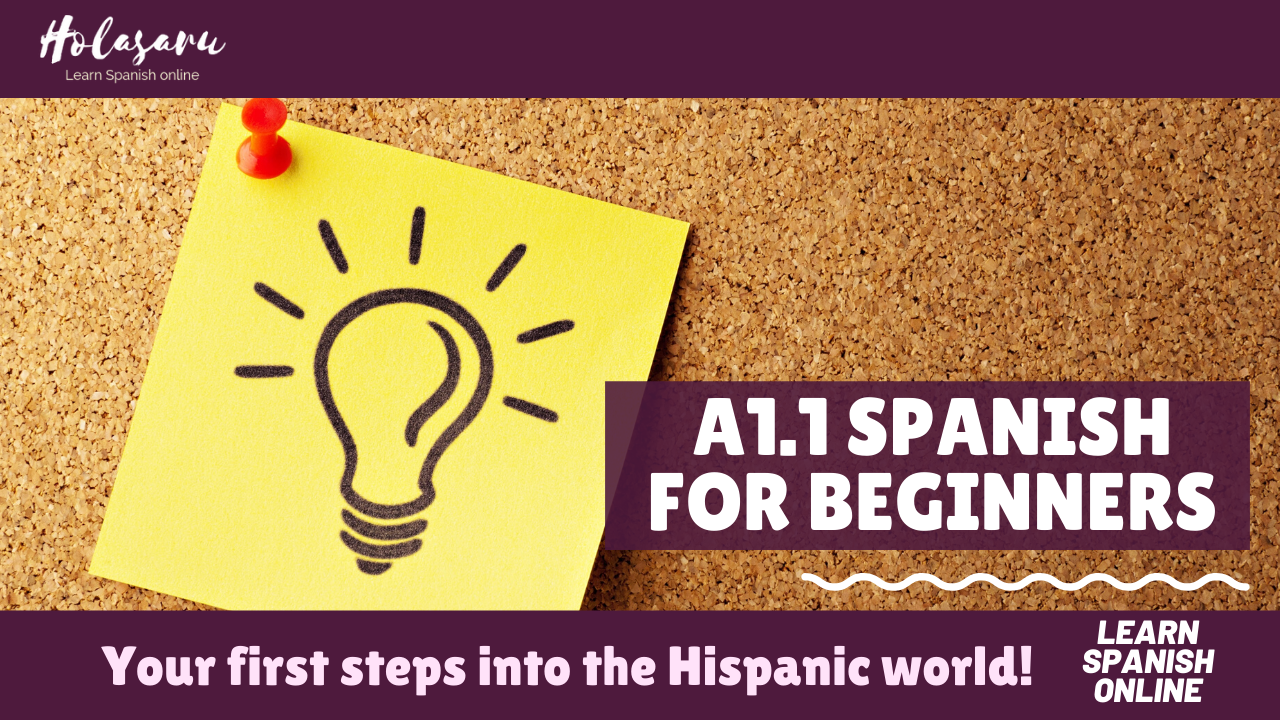 A1.1 Spanish for Absolute Beginners