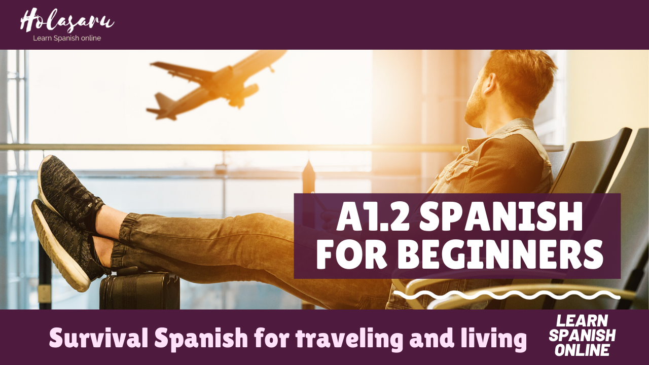 A1.2 Spanish for Beginners